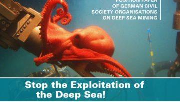 Stop the Exploitation of the Deep Sea! Position Paper Of German Civil Society Organizations On Deep Sea Mining