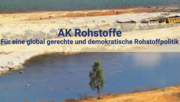 GEMEINSAME STELLUNGNAHME DES AK ROHSTOFFE: Wir brauchen eine Rohstoffwende