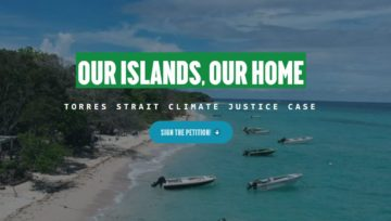 OUR ISLANDS, OUR HOME TORRES STRAIT CLIMATE JUSTICE CASE