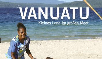 Vanuatu - Kleines Land im großen Meer